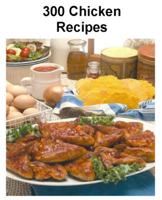 Product picture 300 Chicken Recipes pdf book download